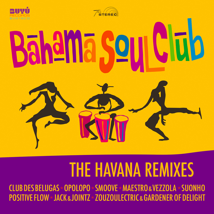 BAHAMA SOUL CLUB - The Havana (Remixes)