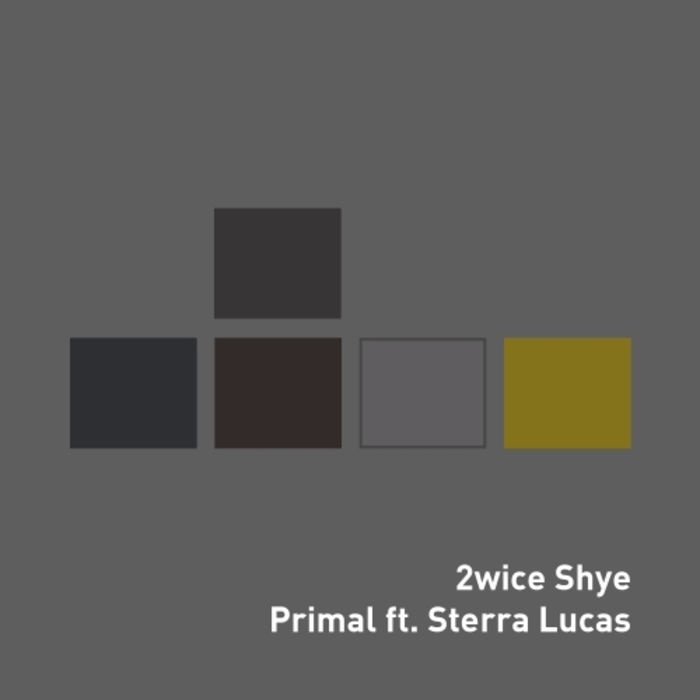 2WICE SHYE - Primal
