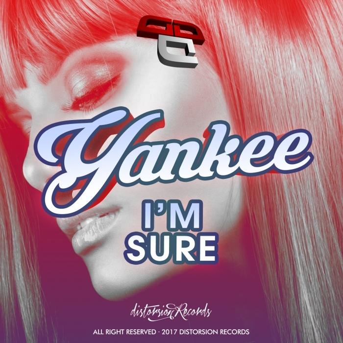 YANKEE - I'm Sure