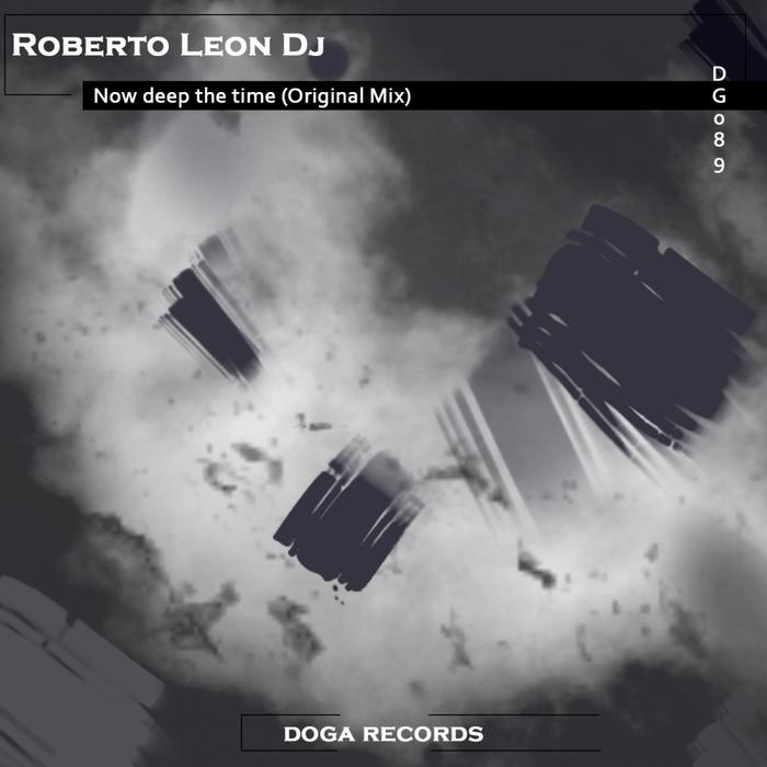 ROBERTO LEON DJ - Now Deep The Time