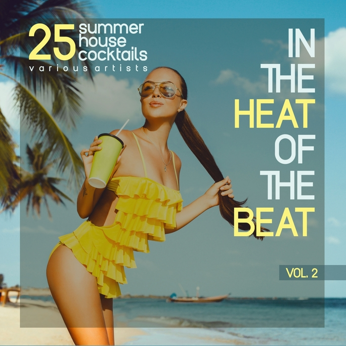 VARIOUS - In The Heat Of The Beat Vol 2 (25 Summer House Cocktails)