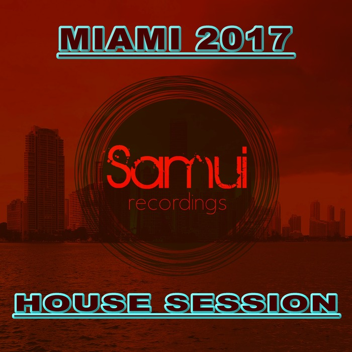 VARIOUS - Miami 2017 House Session