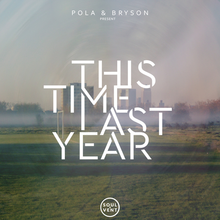 POLA & BRYSON - This Time Last Year