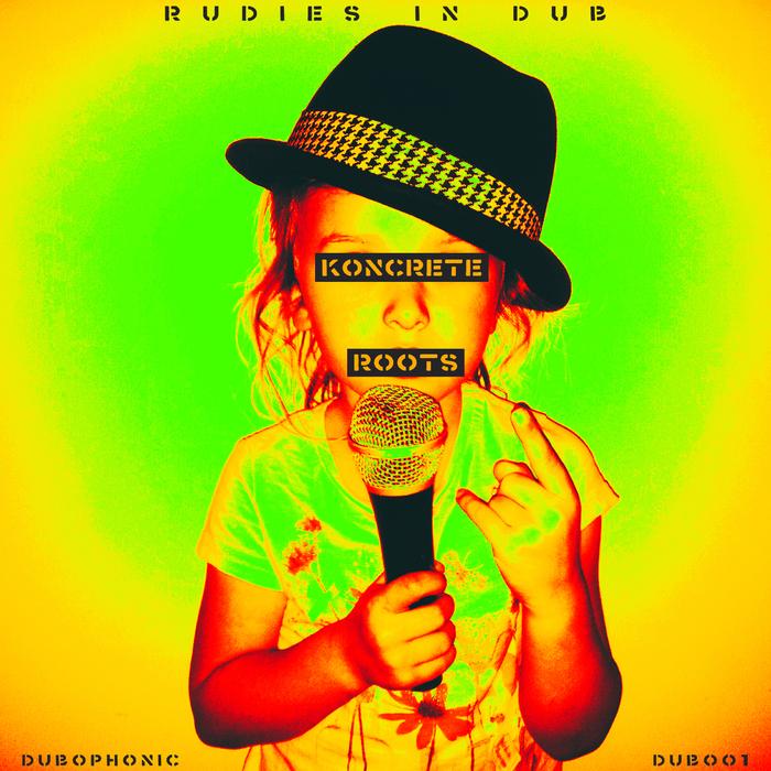 KONCRETE ROOTS - Rudies In Dub