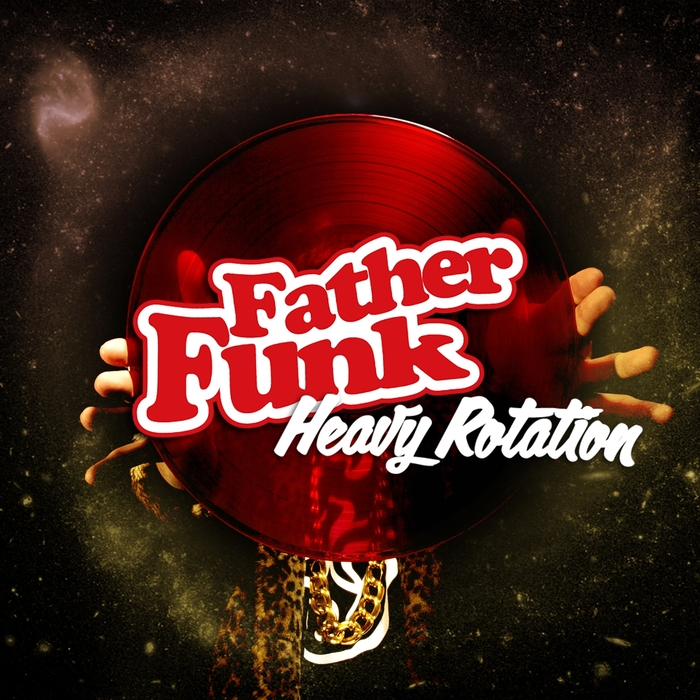 FATHER FUNK - Heavy Rotation