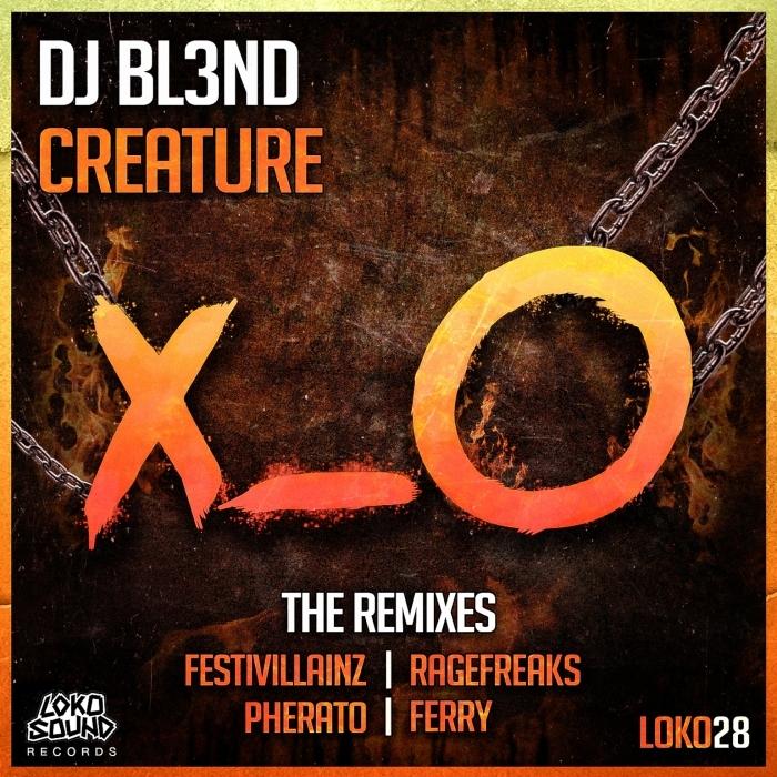 DJ BL3ND - Creature (Remixes)