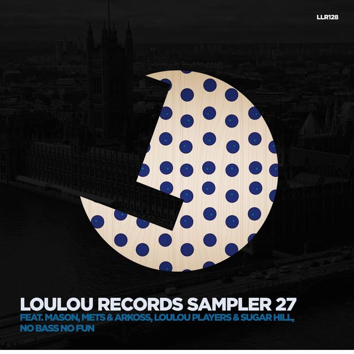MASON/LOULOU PLAYERS/SUGAR HILL/ARKOSS/METS/NOBASS NOFUN - LouLou Records Sampler Vol 27