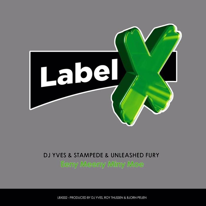 DJ YVES & STAMPEDE & UNLEASHED FURY - Eeny Meeny Miny Moe