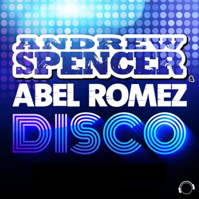 ANDREW SPENCER & ABEL ROMEZ - D.I.S.C.O.