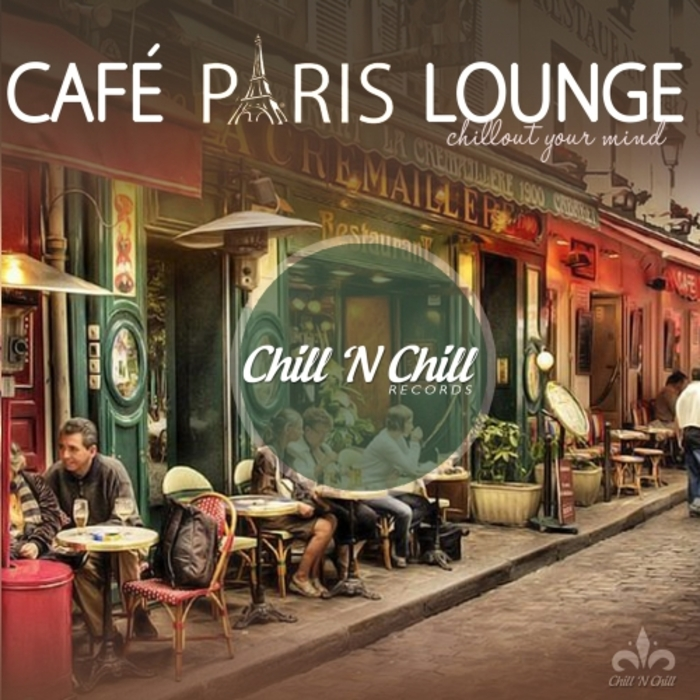 VARIOUS - Cafe Paris Lounge: Chillout Your Mind