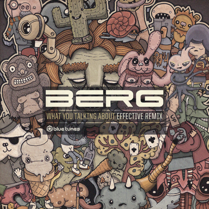 BERG - What You Talking About