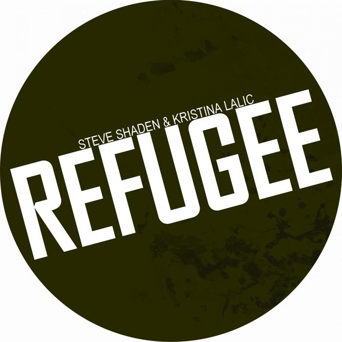 KRISTINA LALIC/STEVE SHADEN - Refugee