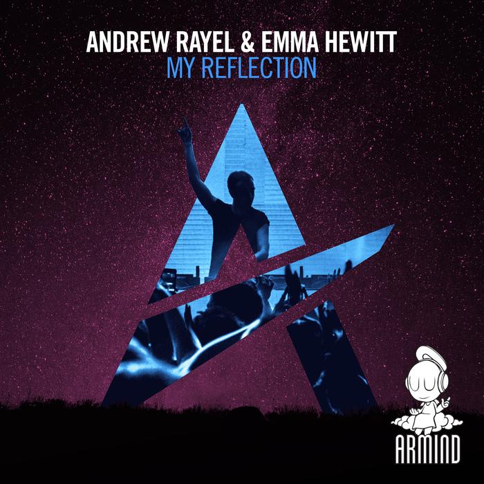 ANDREW RAYEL & EMMA HEWITT - My Reflection