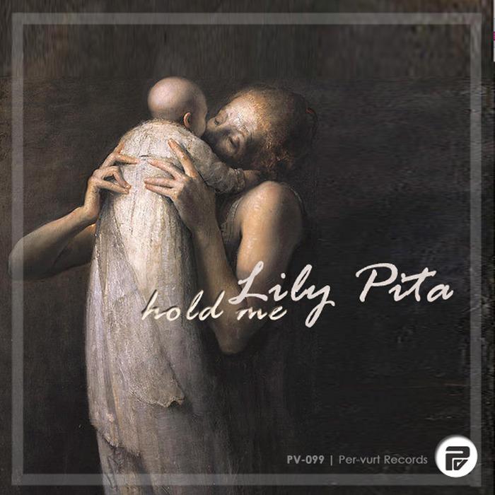 LILY PITA - Hold Me