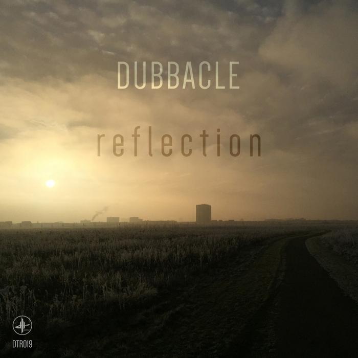 DUBBACLE - Reflection