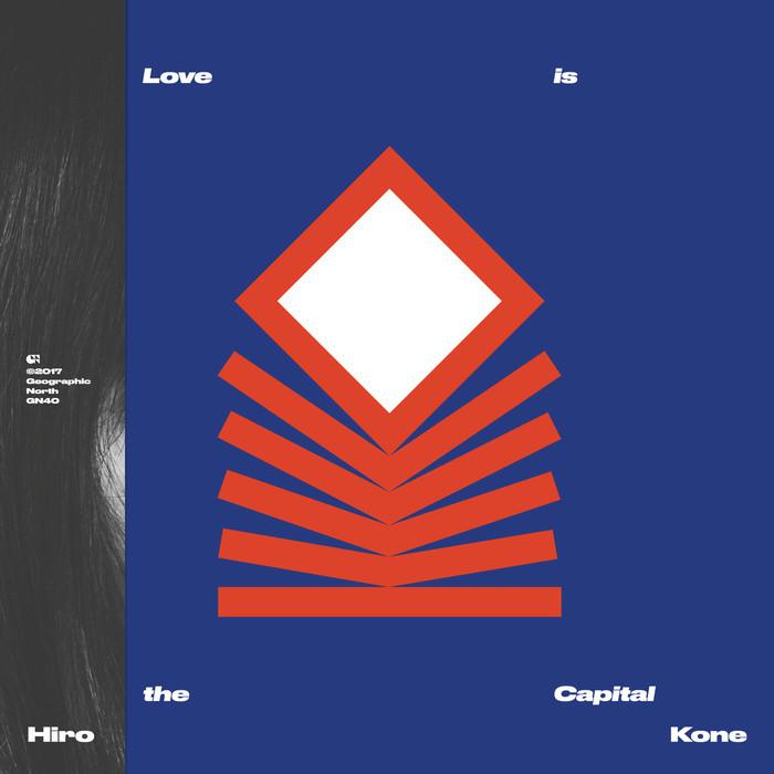 HIRO KONE - Love Is The Capital