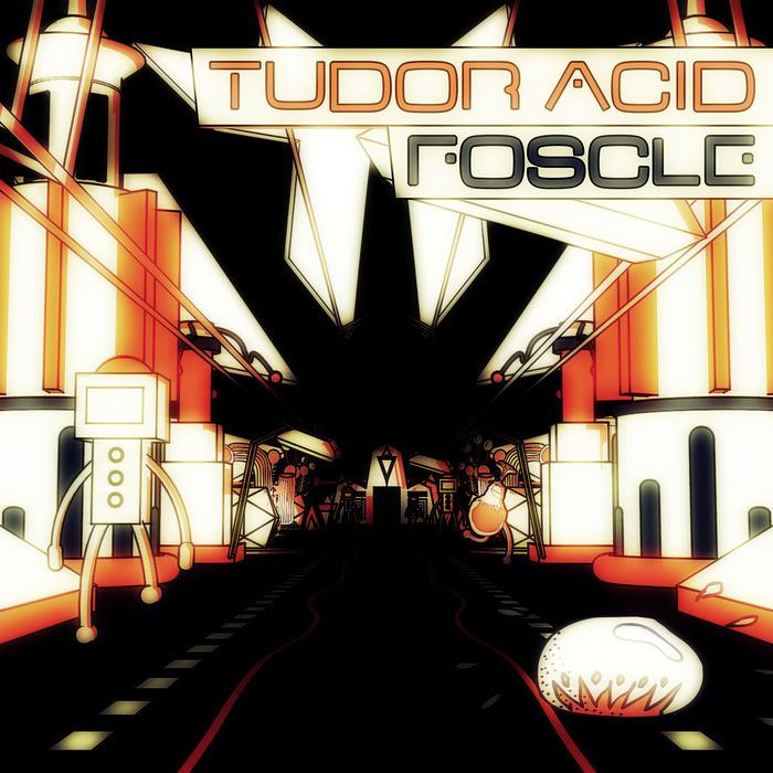 TUDOR ACID - Foscle