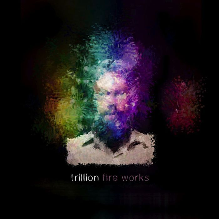 TRILLION - Fire Works