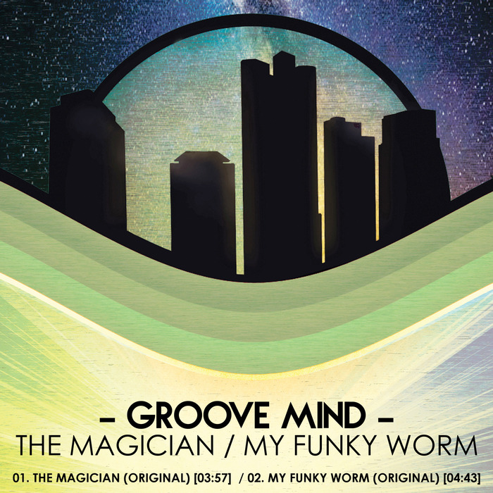 GROOVE MIND - The Magician/My Funky Worm