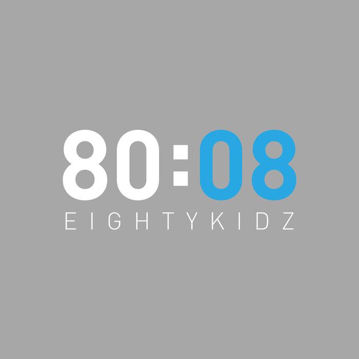 80KIDZ - 80:08