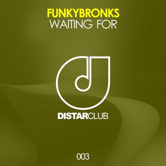 FUNKYBRONKS - Waiting For