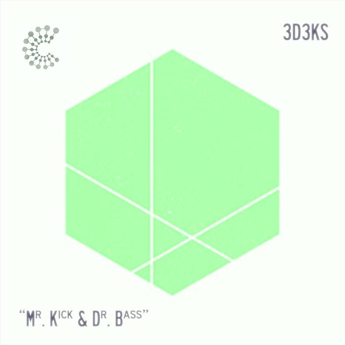 3D3KS - Mr Kick & Dr Bass