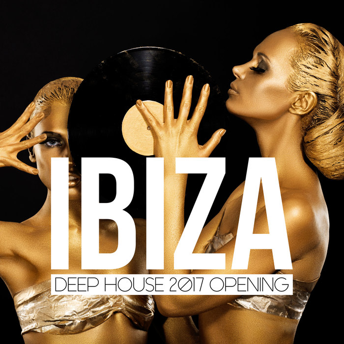 VARIOUS - Ibiza Deep House 2017 Opening