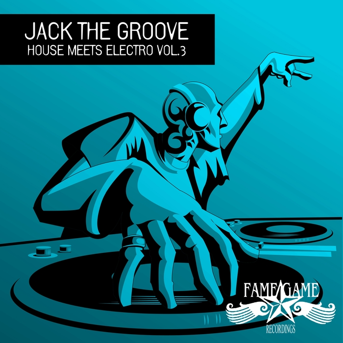 VARIOUS - Jack The Groove Vol 3 (House Meets Electro)