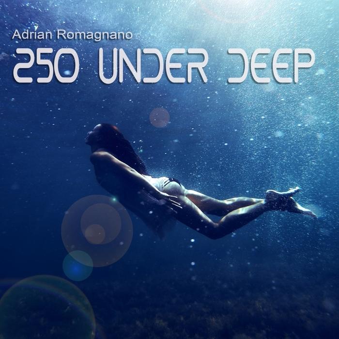ADRIAN ROMAGNANO - 250 Under Deep