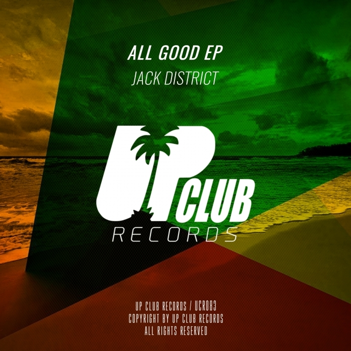 JACK DISTRICT - All Good EP