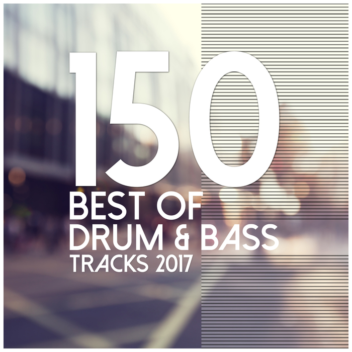 VARIOUS - 150 Best Of Drum & Bass Tracks 2017