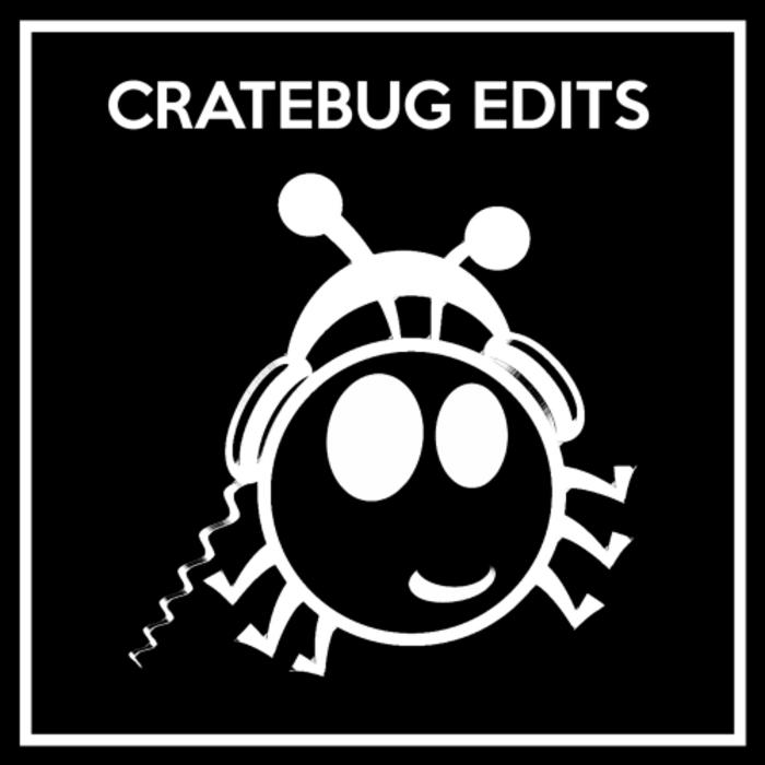 CRATEBUG - Cratebug Edits Vol 1