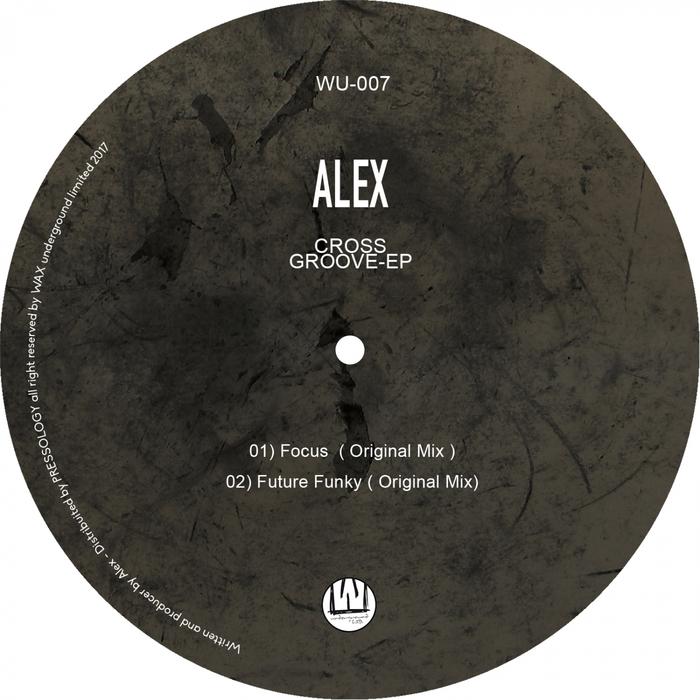 ALEX - Cross Groove EP