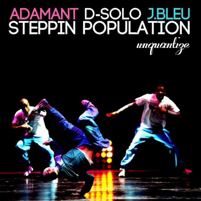 ADAMANT & D-SOLO feat J BLEU - Steppin Population