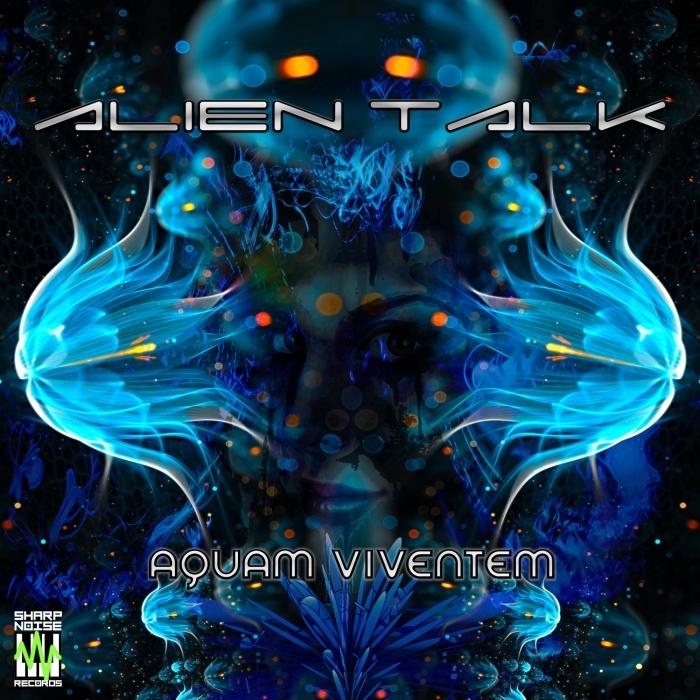ALIEN TALK - Aquam Viventem