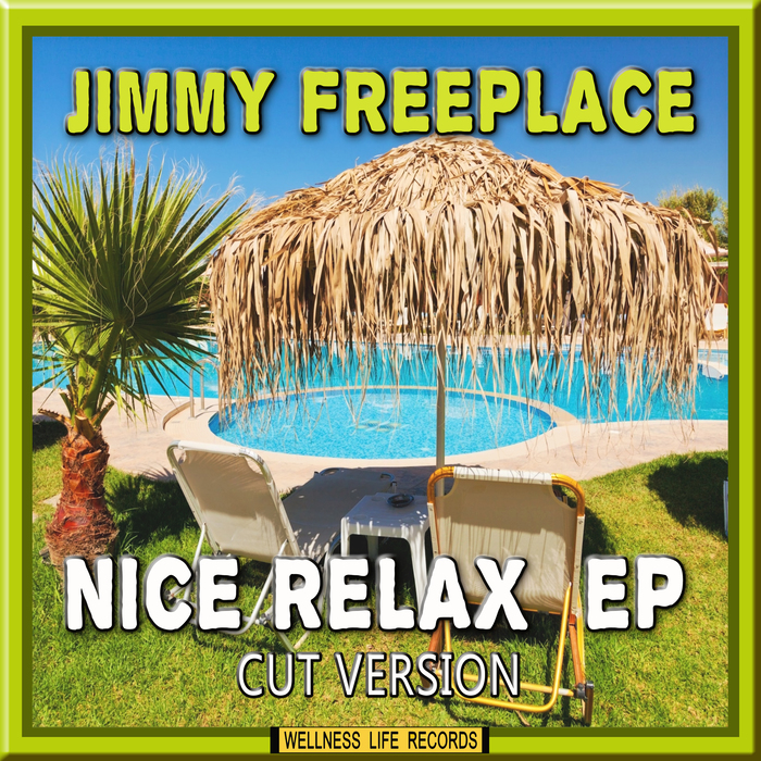 JIMMY FREEPLACE - Nice Relax EP (Cut Version)