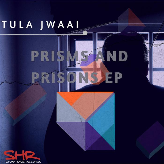 TULA JWAAI - Prisms And Prisons EP