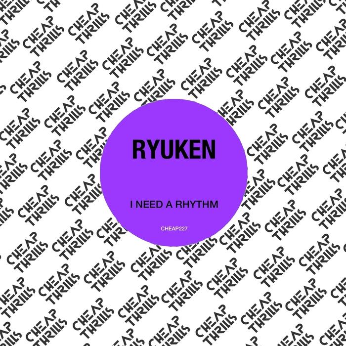 RYUKEN - I Need A Rhythm