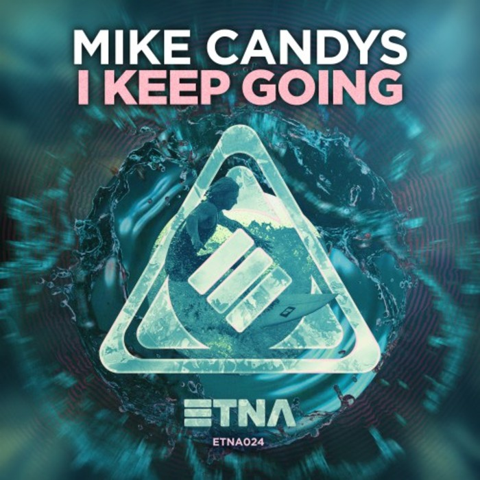 MIKE CANDYS - I Keep Going