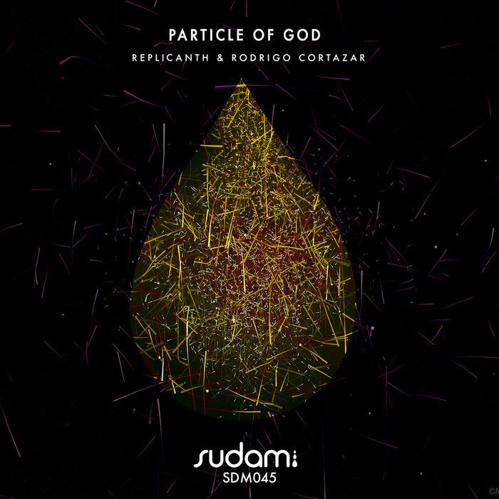 REPLICANTH & RODRIGO CORTAZAR - Particle Of God