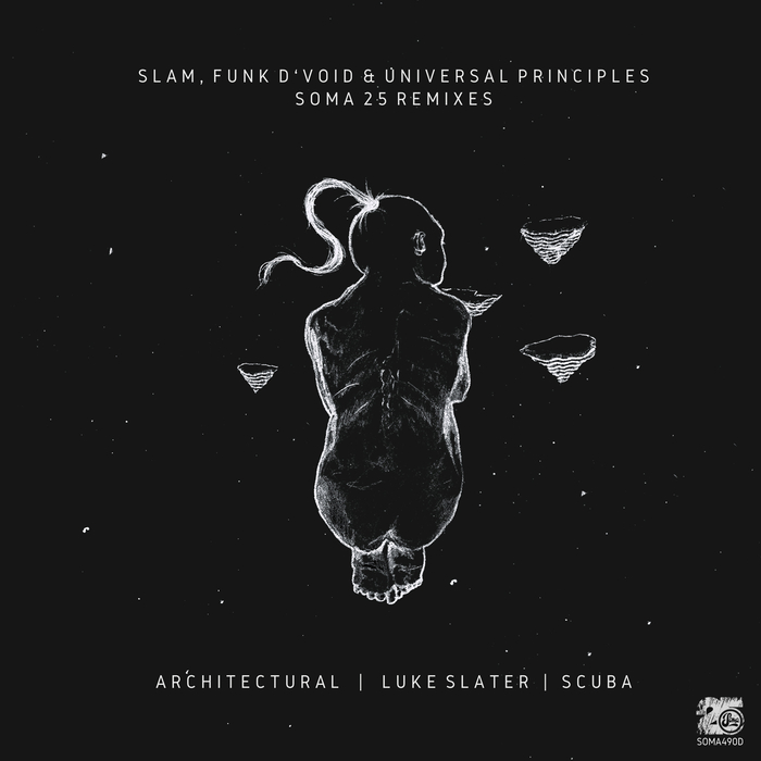 FUNK D'VOID/SLAM/UNIVERSAL PRINCIPLES - Soma 25 Remixes Part 1