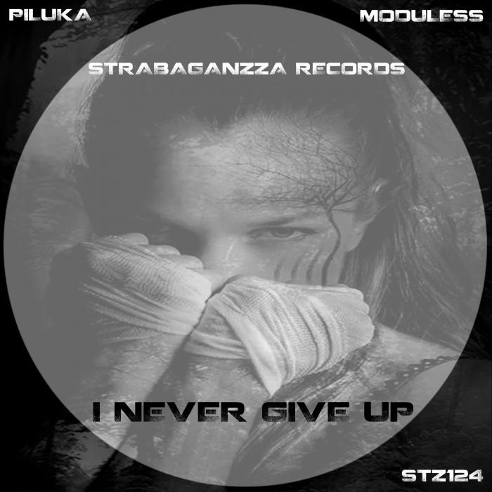 PILUKA/MODULESS - I Never Give Up
