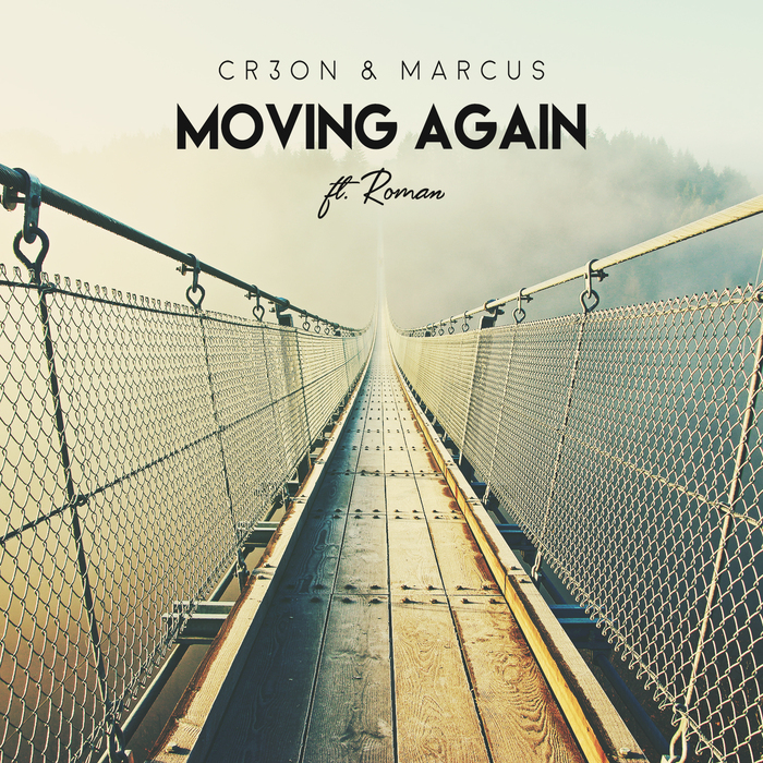 CR3ON & MARCUS feat ROMAN - Moving Again