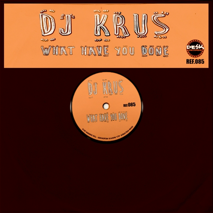 DJ KRUS - What Have You Done