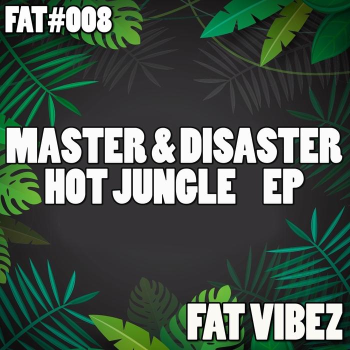 MASTER & DISASTER - Hot Jungle EP