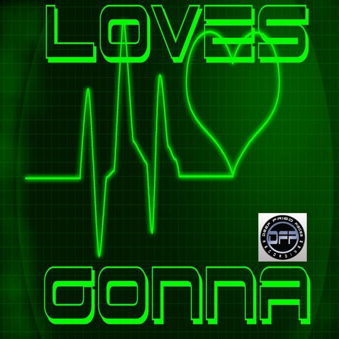 DEEP FRIED PISCES - Loves Gonna