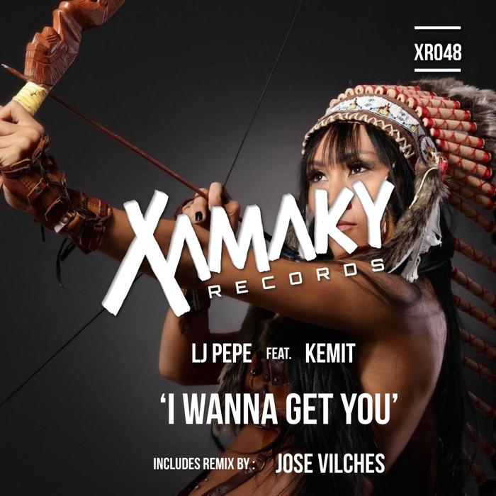 LJ PEPE & KEMIT - I Wanna Get You