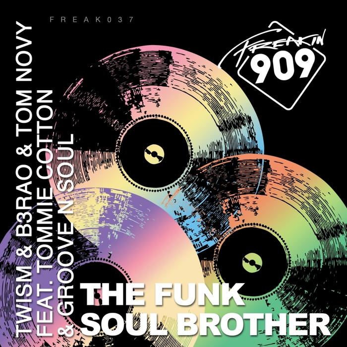 TWISM/B3RAO/TOM NOVY feat TOMMIE COTTON & GROOVE N SOUL - Funk Soul Brother