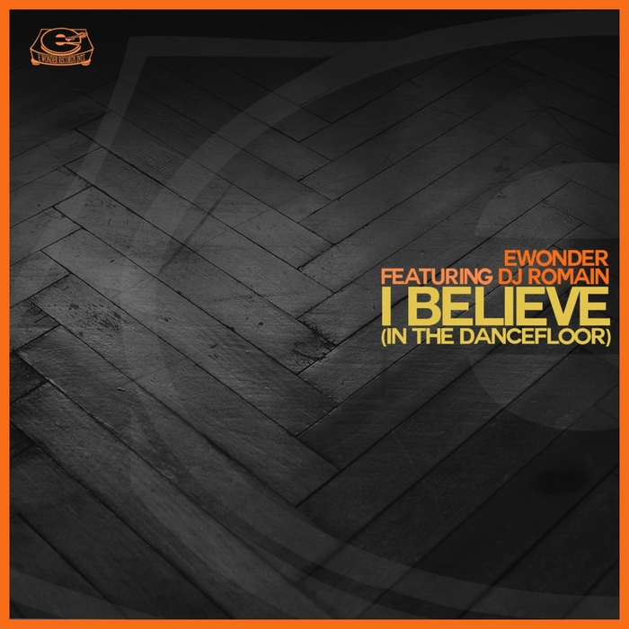 EWONDER feat DJ ROMAIN - I Believe (In The Dance Floor)