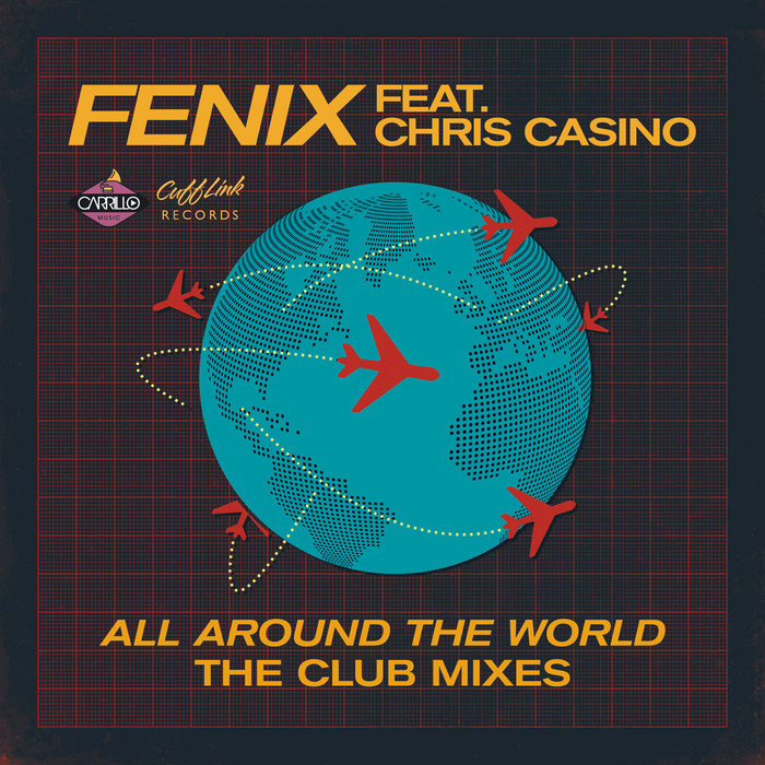 DJ FENIX feat CHRIS CASINO - All Around The World (The Club Mixes)